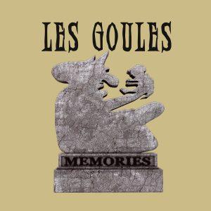 Les Goules - Memories